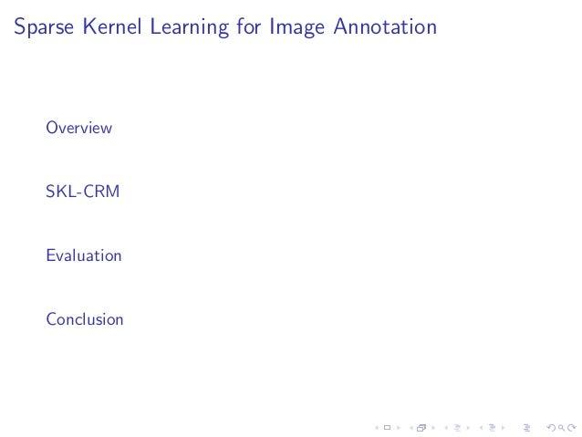 Sparse Kernel Learning for Image Annotation Slide 2