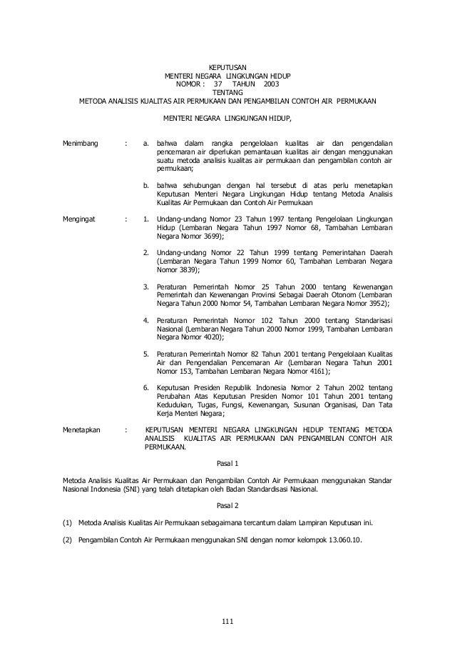 111 KEPUTUSAN MENTERI NEGARA LINGKUNGAN HIDUP NOMOR : 37 TAHUN 2003 TENTANG METODA ANALISIS KUALITAS AIR PERMUKAAN DAN PEN...