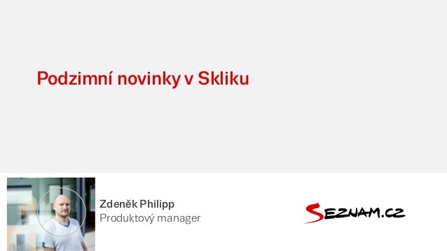 Podzimní novinky v Skliku Zdeněk Philipp Produktový manager