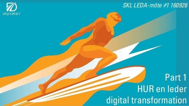 Part 1 HUR en leder digital transformation SKL LEDA-möte #1 160926