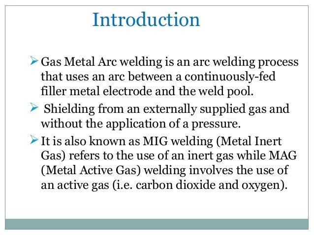 Introduction to Metal Inert Gas Welding (MIG/MAG) introduction to gas welding