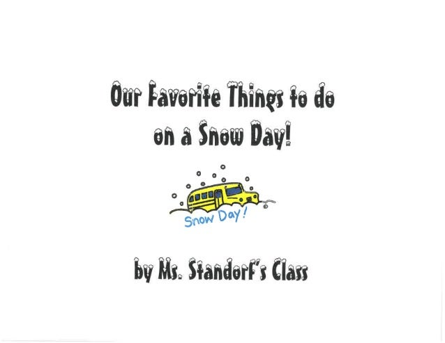 Our Favorite Things to do on a Snow Day! - Ms Standorf's Class