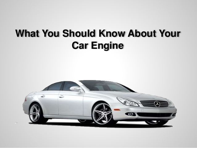 What You Should Know About Your  Car Engine