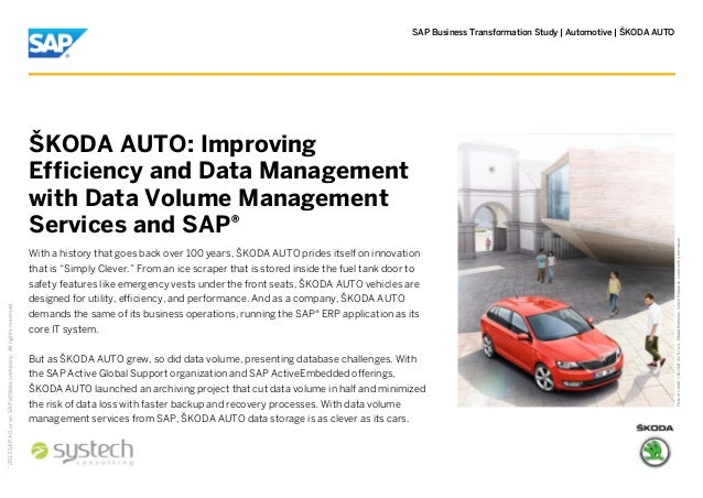 ŠKODA AUTO: Improving Efficiency and Data Management with Data Volume Management Services and SAP®  ©  2013 SAP AG or an S...