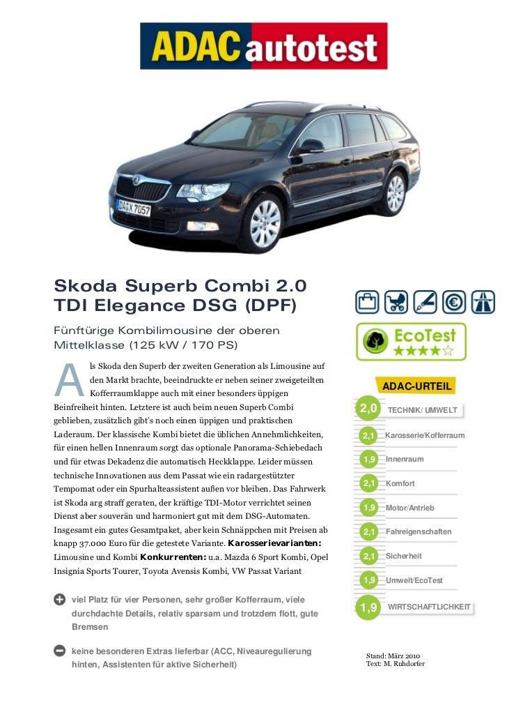 Skoda Superb Combi 2.0TDI Elegance DSG (DPF)Fünftürige Kombilimousine der oberenMittelklasse (125 kW / 170 PS)         ls ...