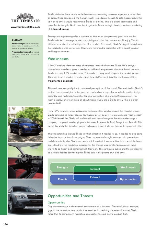 summary of the skoda case study Swot analysis, market analysis, škoda auto  the pareto principle could  be used in the case of škoda auto, as 20% of all contract represent 80% of.