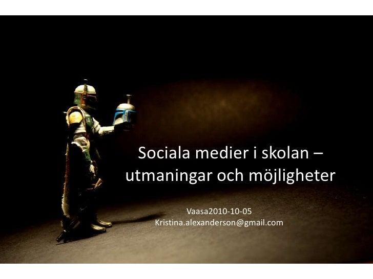 Whatif... by Stéfan CC (by, nc, sa)<br />Sociala medier i skolan – utmaningar och möjligheter<br />Vaasa2010-10-05<br />Kr...