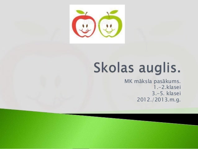 MK māksla pasākums. 1.-2.klasei 3.-5. klasei 2012./2013.m.g.