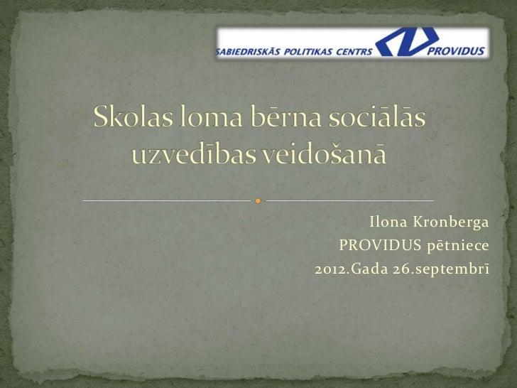 Ilona Kronberga   PROVIDUS pētniece2012.Gada 26.septembrī