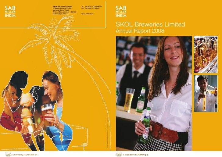 SKOL Breweries Limited           Tel +91(0)22 - 67103890-931, Mahal Industrial Estate,      Fax +91(0)22 - 67103894Mahakal...