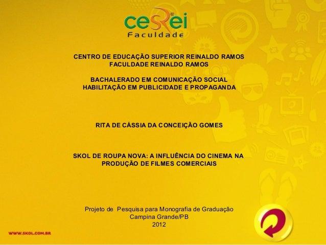 CENTRO DE EDUCAÇÃO SUPERIOR REINALDO RAMOS         FACULDADE REINALDO RAMOS    BACHALERADO EM COMUNICAÇÃO SOCIAL  HABILITA...