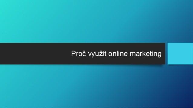 Proč využít online marketing