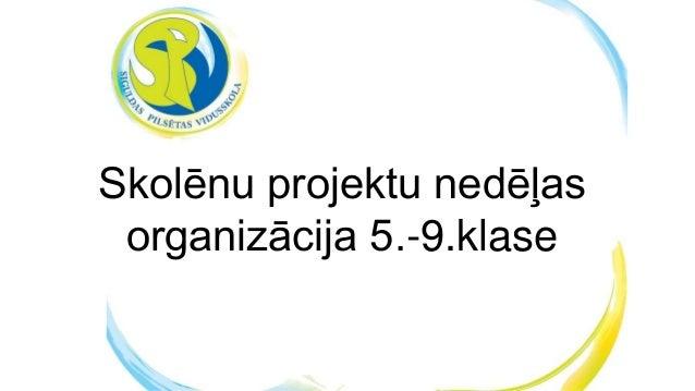 Skolēnu projektu nedēļas organizācija 5.-9.klase