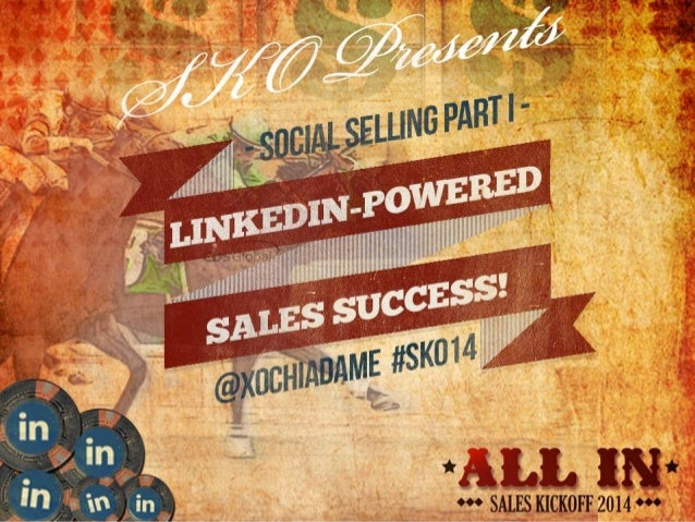 Social Selling I: LinkedIn-Powered Sales Success: Personal Branding, Intel and Relationship Building