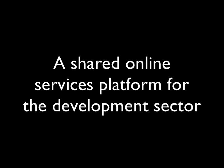 A shared online services platform for the development sector