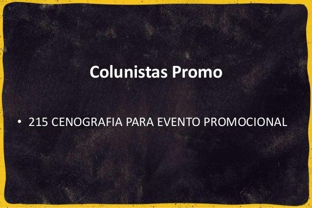 • 215 CENOGRAFIA PARA EVENTO PROMOCIONAL Colunistas Promo