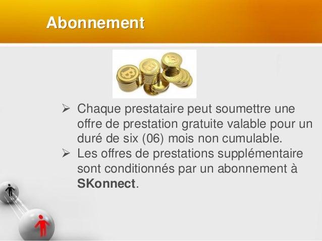 Abonnement  Chaque prestataire peut soumettre une offre de prestation gratuite valable pour un duré de six (06) mois non ...