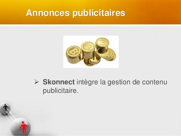 Annonces publicitaires  Skonnect intègre la gestion de contenu publicitaire.