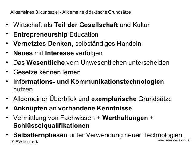 Allgemeines Bildungsziel - Allgemeine didaktische Grundsätze•    Wirtschaft als Teil der Gesellschaft und Kultur•    Entre...