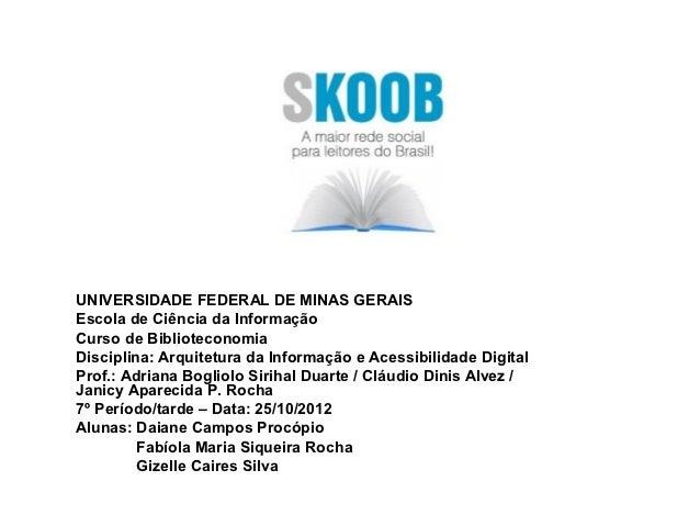 UNIVERSIDADE FEDERAL DE MINAS GERAISEscola de Ciência da InformaçãoCurso de BiblioteconomiaDisciplina: Arquitetura da Info...