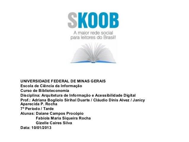 UNIVERSIDADE FEDERAL DE MINAS GERAISEscola de Ciência da InformaçãoCurso de BiblioteconomiaDisciplina: Arquitetura de Info...