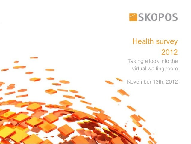 Health survey          2012Taking a look into the virtual waiting roomNovember 13th, 2012