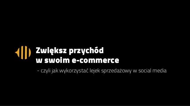 Zwiększ przychód w swoim e-commerce - czyli jak wykorzystać lejek sprzedażowy w social media