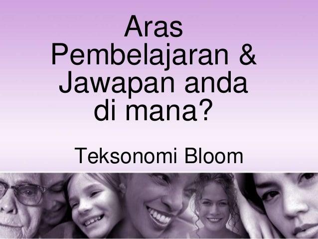 Teksonomi Bloom Aras Pembelajaran & Jawapan anda di mana?