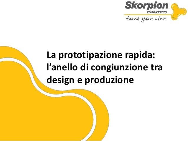 La prototipazione rapida:  l'anello di congiunzione tra design e produzione