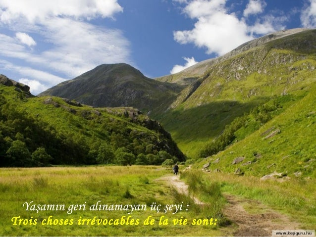Yaşamın geri alınamayan üç şeyi : Trois choses irrévocables de la vie sont: