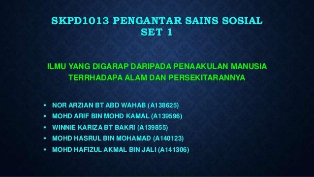 SKPD1013 PENGANTAR SAINS SOSIAL SET 1 ILMU YANG DIGARAP DARIPADA PENAAKULAN MANUSIA TERRHADAPA ALAM DAN PERSEKITARANNYA  ...