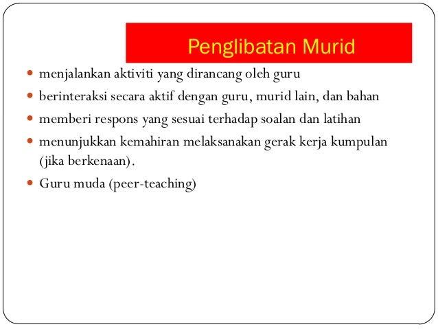 Penglibatan Murid menjalankan aktiviti yang dirancang oleh guru berinteraksi secara aktif dengan guru, murid lain, dan b...