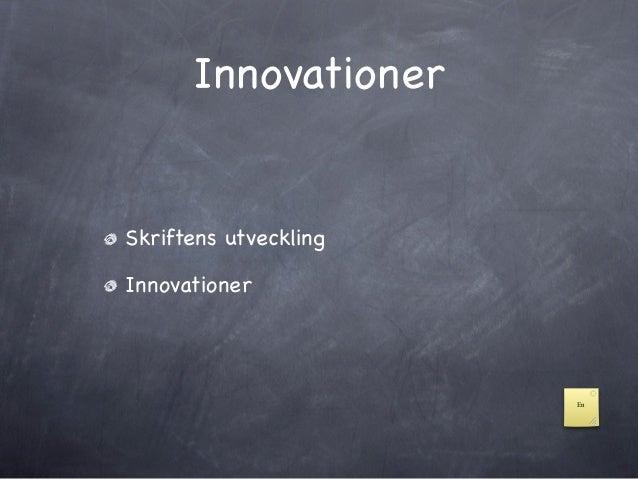 InnovationerSkriftens utvecklingInnovationer                       En
