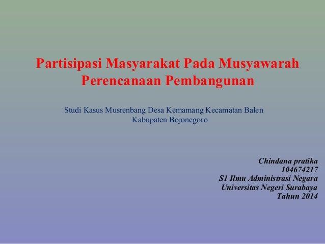 Partisipasi Masyarakat Pada Musyawarah Perencanaan Pembangunan Studi Kasus Musrenbang Desa Kemamang Kecamatan Balen Kabupa...
