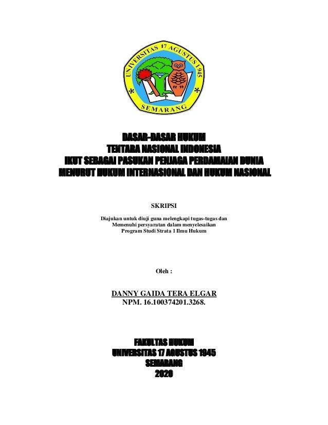 DASAR-DASAR HUKUM TENTARA NASIONAL INDONESIA IKUT SEBAGAI PASUKAN PENJAGA PERDAMAIAN DUNIA MENURUT HUKUM INTERNASIONAL DAN...