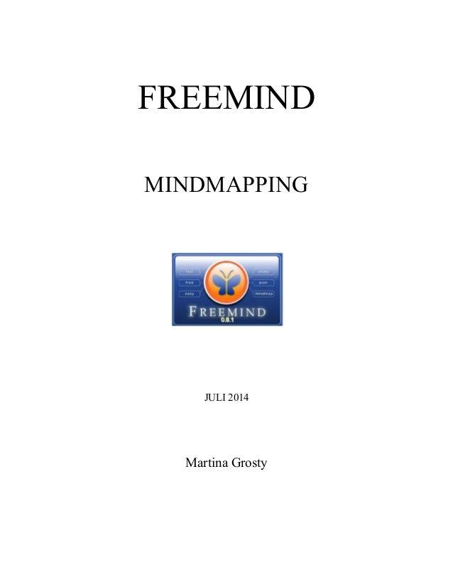 FREEMIND MINDMAPPING JULI 2014 Martina Grosty