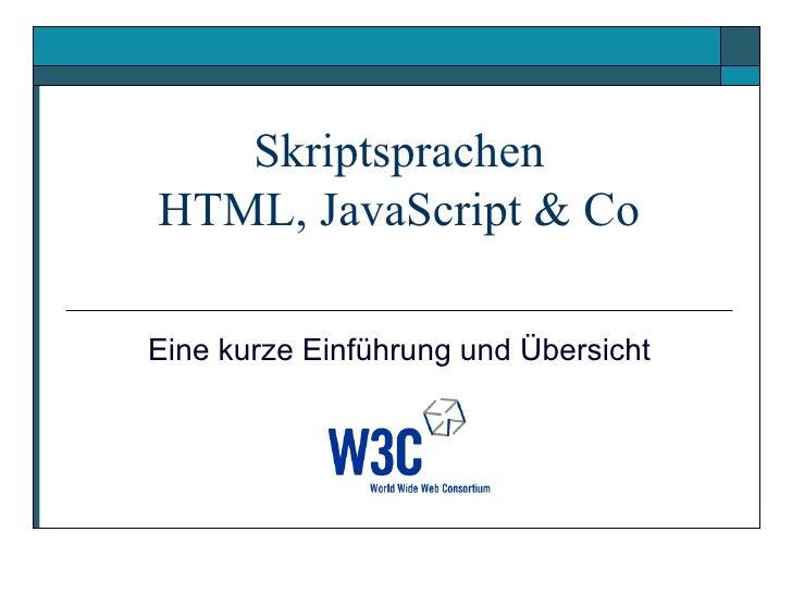 SkriptsprachenHTML, JavaScript & CoEine kurze Einführung und Übersicht