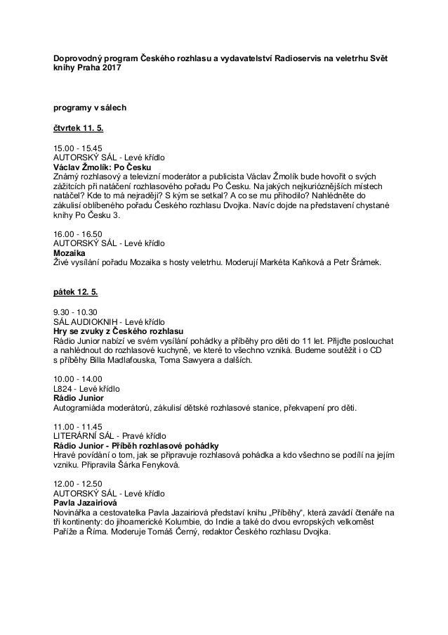 Doprovodný program Českého rozhlasu a vydavatelství Radioservis na veletrhu Svět knihy Praha 2017 programy v sálech čtvrte...