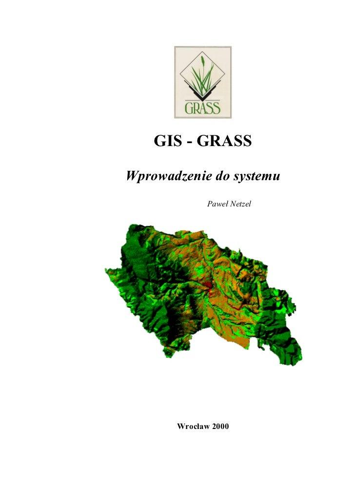 GIS - GRASSWprowadzenie do systemu             Paweł Netzel       Wrocław 2000