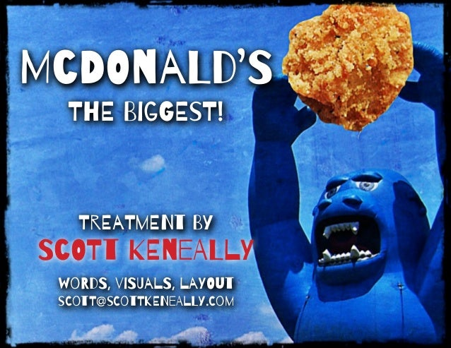 ! McDOnaLd'S ThE BigGEsT! ! ! ! ! ! TrEaTmENt By ! ! woRdS, viSUalS, laYOut sCotT@sCotTkENeAlLy.Com ScOTt KEneALlY