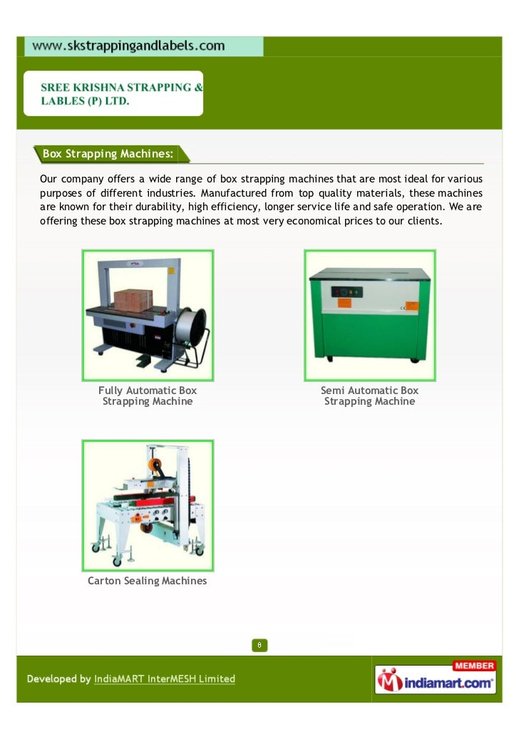 Box Strapping Machines:Our company offers a wide range of box strapping machines that are most ideal for variouspurposes o...