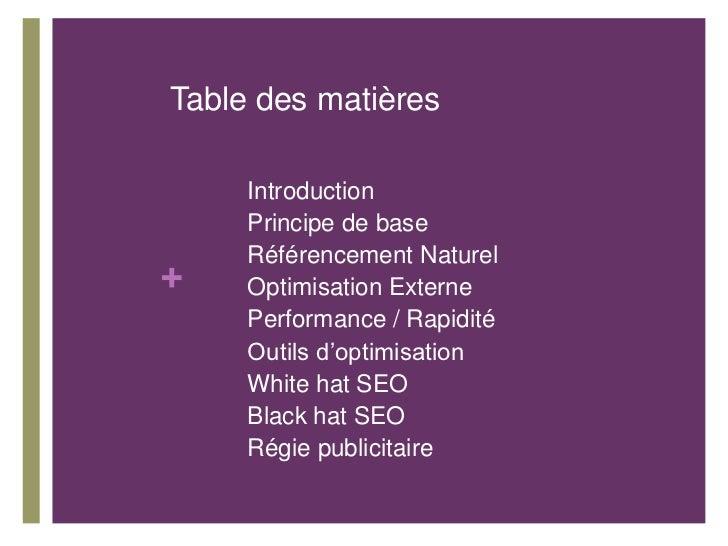 Table des matières    •   Introduction    •   Principe de base    •   Référencement Naturel+   •   Optimisation Externe   ...