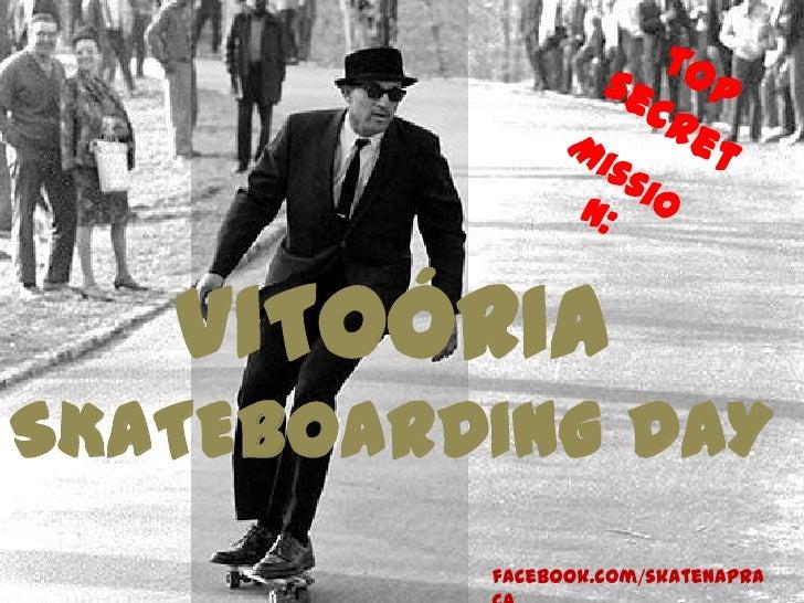 VITOÓRIASKATEBOARDING DAY          facebook.com/skatenapra