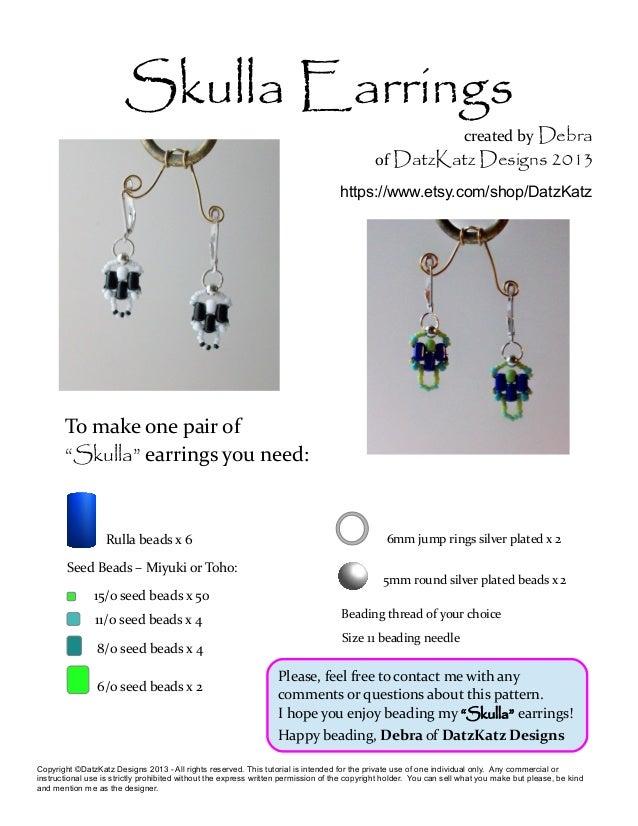 "Skulla Earrings  To make one pair of  ""Skulla"" earrings you need:  Rulla beads x 6  created by Debra  of DatzKatz Designs ..."