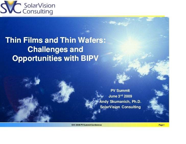 Thin Films and Thin Wafers:      Challenges and  Opportunities with BIPV                                                 P...