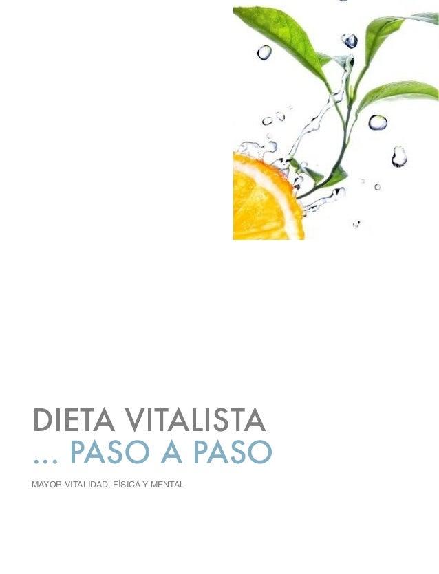 DIETA VITALISTA ... PASO A PASO MAYOR VITALIDAD, FÍSICA Y MENTAL