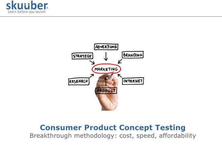 Consumer Product Concept Testing Breakthrough methodology: cost, speed, affordability