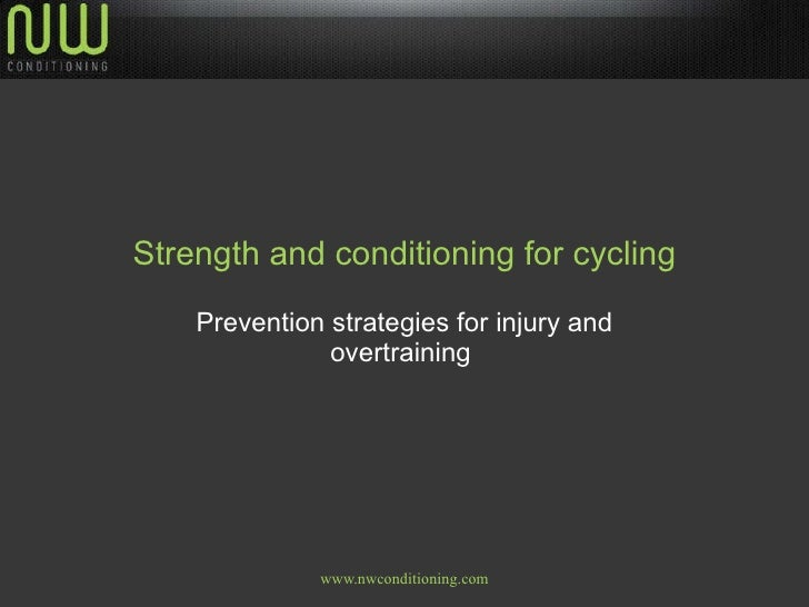 Strength and conditioning for cycling Prevention strategies for injury and overtraining