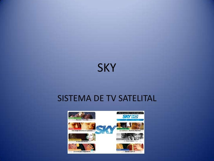 SKY<br />SISTEMA DE TV SATELITAL<br />