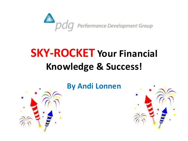 SKY-ROCKET Your Financial Knowledge & Success! By Andi Lonnen